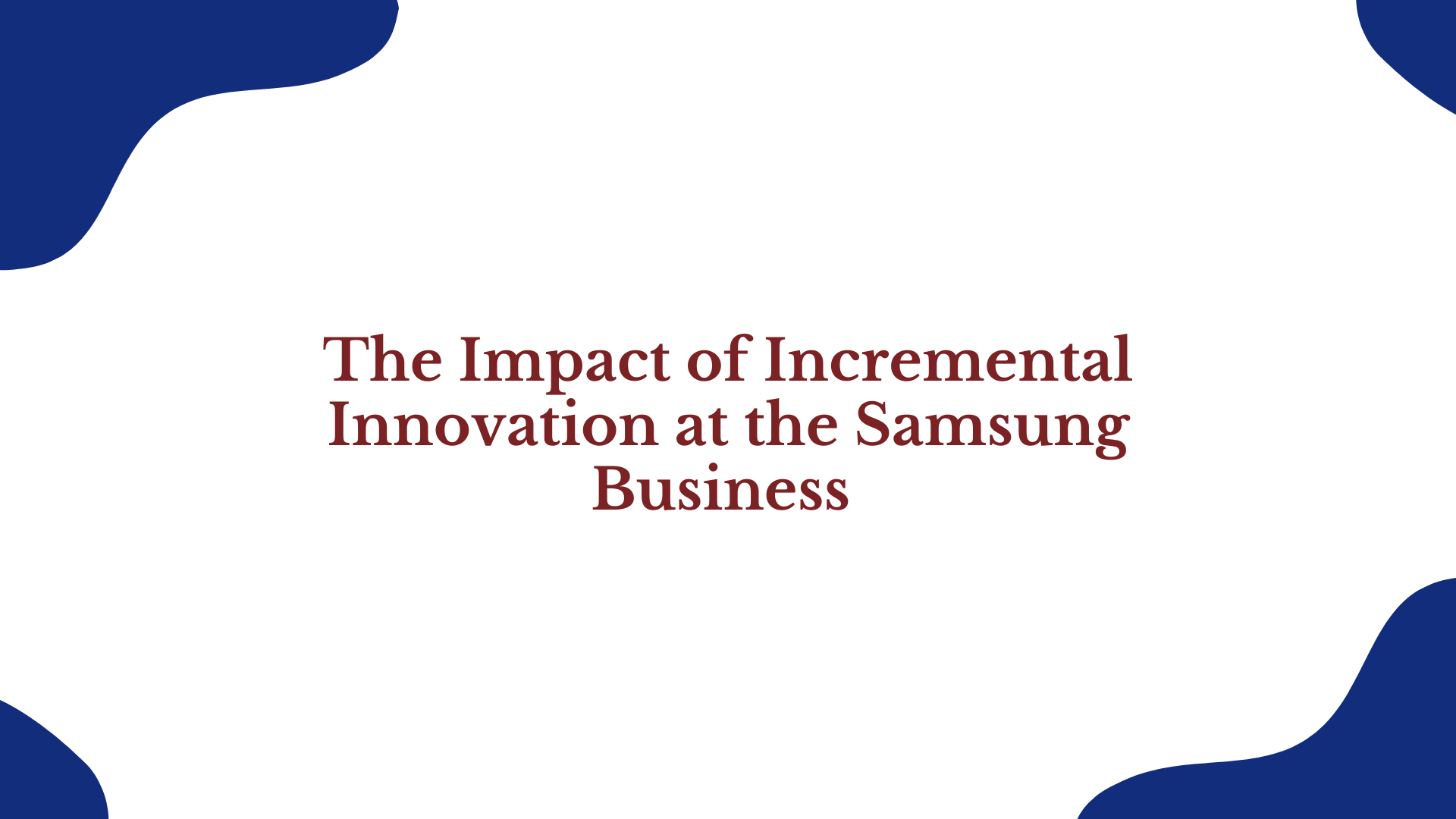 The Impact of Incremental innovation at the Samsung business