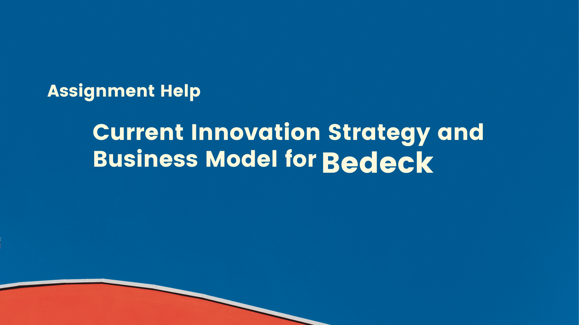 Current Innovation Strategy and Business Model of Bedeck-Part 1