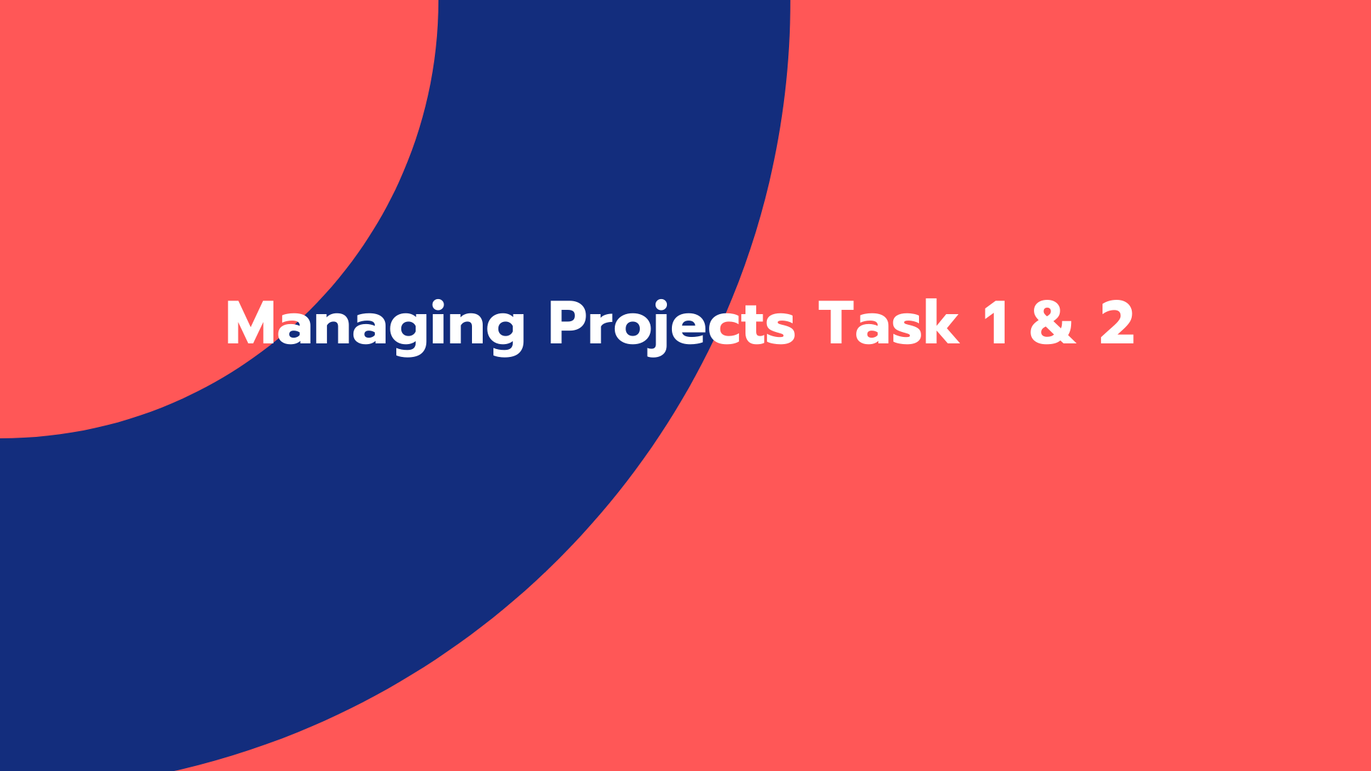 Managing Projects Task 1 & 2
