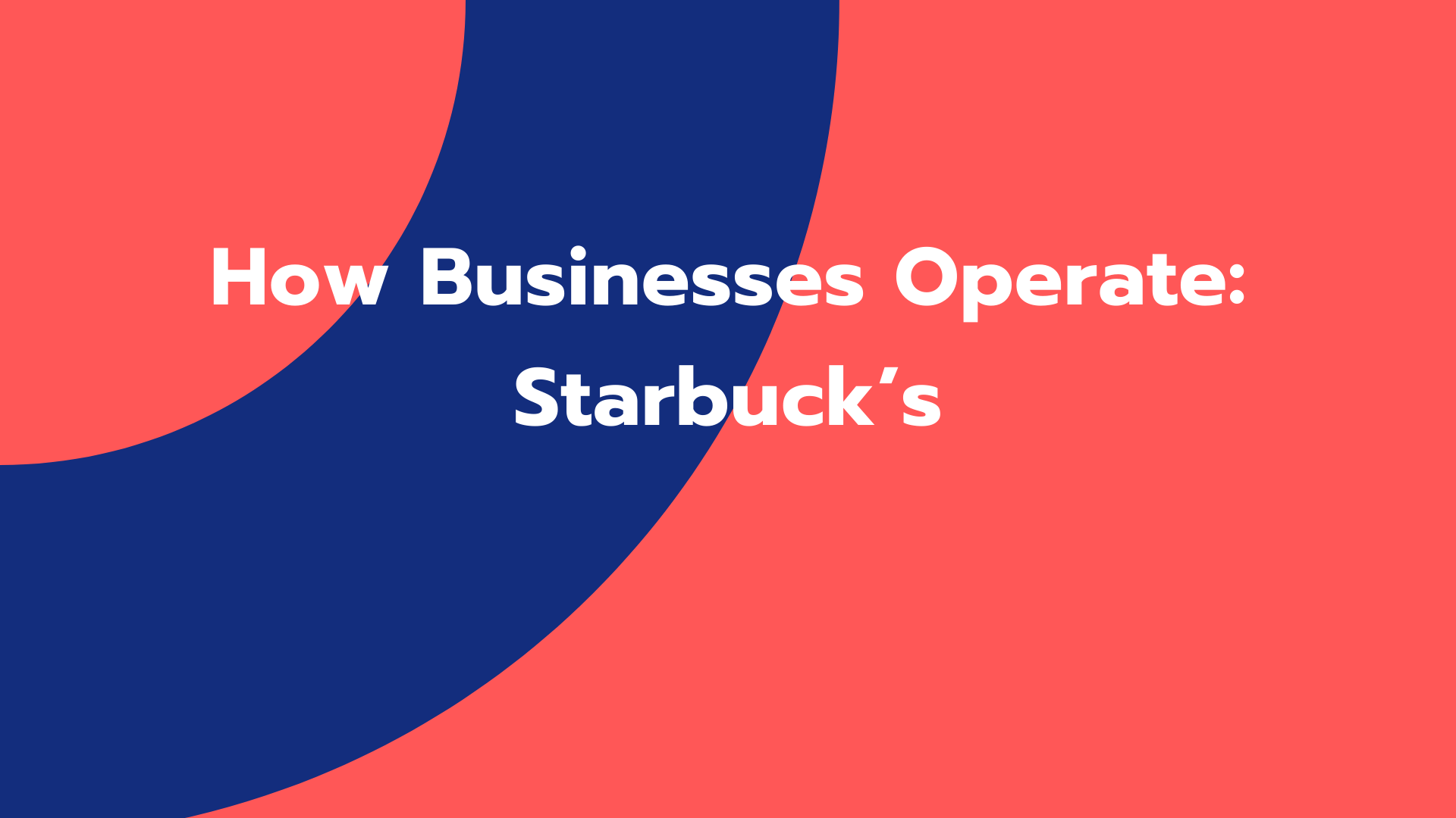 How Businesses Operate: Starbuck's