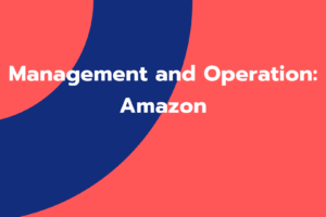 Management and Operation: Amazon
