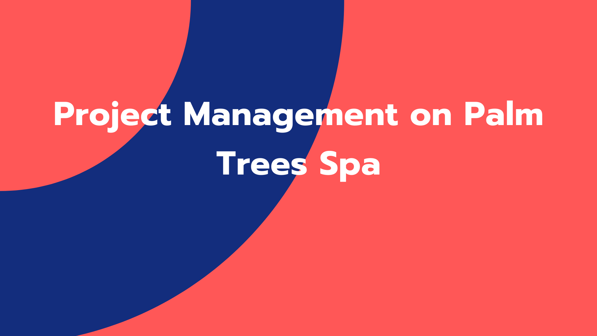 Project Management on Palm Trees Spa