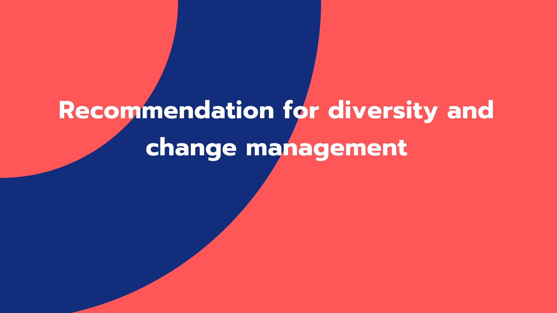 Recommendation for diversity and change management