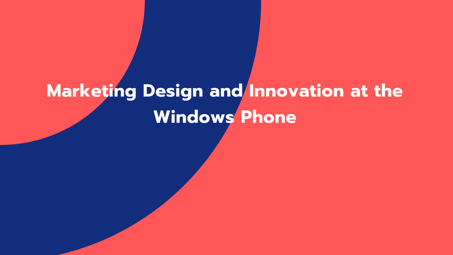 Marketing Design and Innovation at the Windows Phone