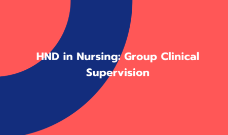 HND in Nursing: Group Clinical Supervision (GC002)