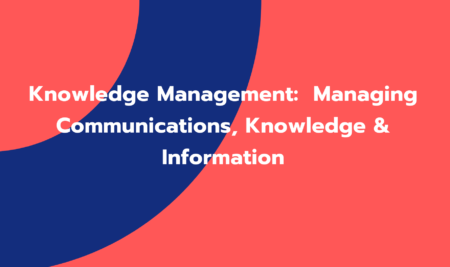 Managing Communications, Knowledge & Information (GC009)