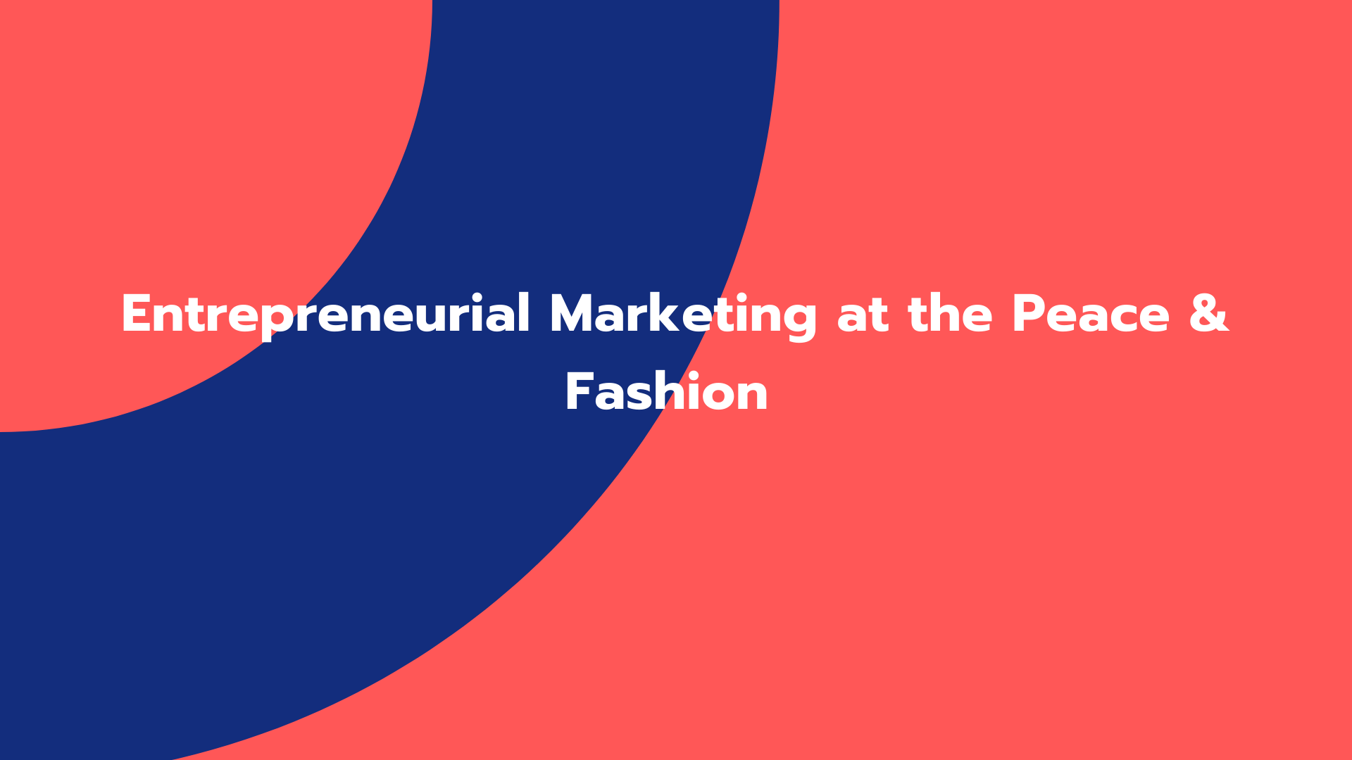 Entrepreneurial Marketing at the Peace & Fashion