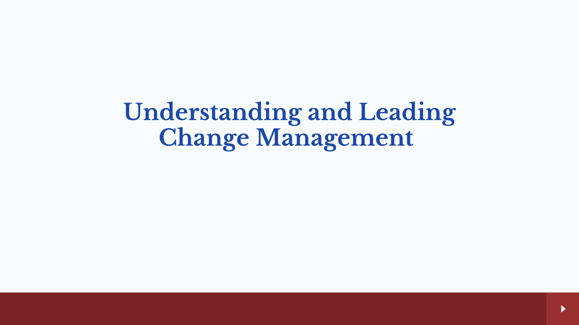 Understanding and Leading Change Management