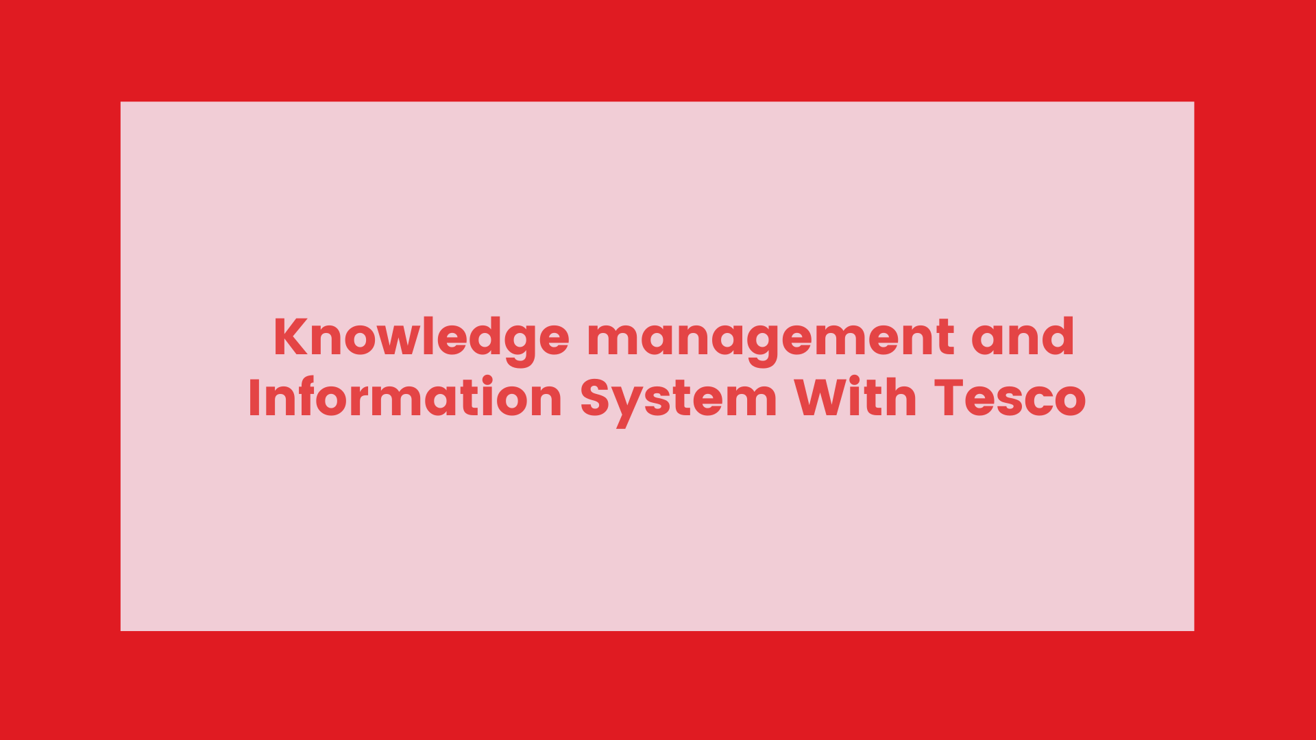 Knowledge management & Information System With Tesco