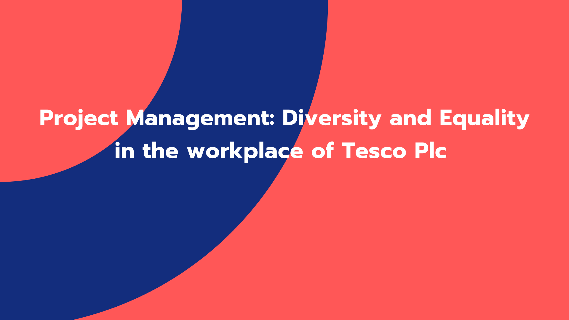 Project Management: Diversity and Equality in the workplace of Tesco Plc