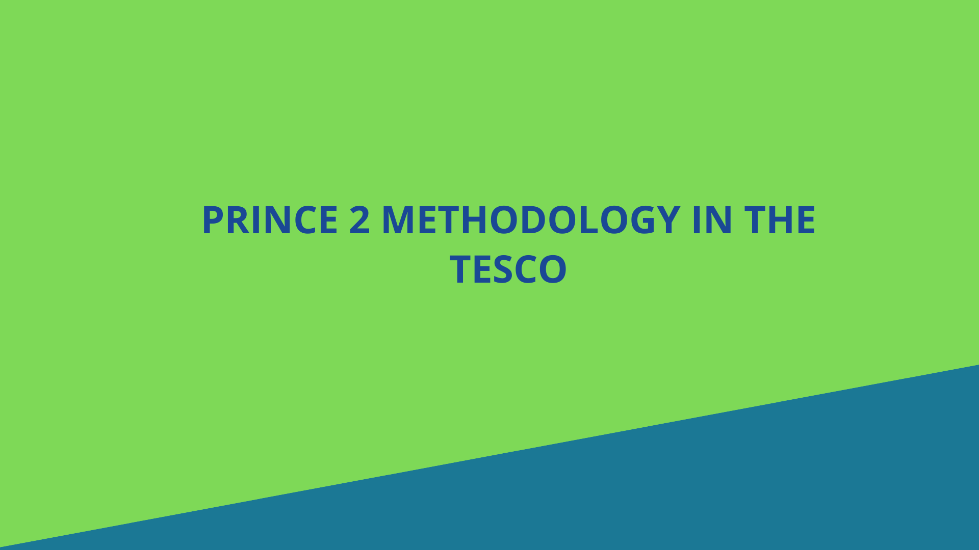 Project Management: PRINCE 2 in the Tesco