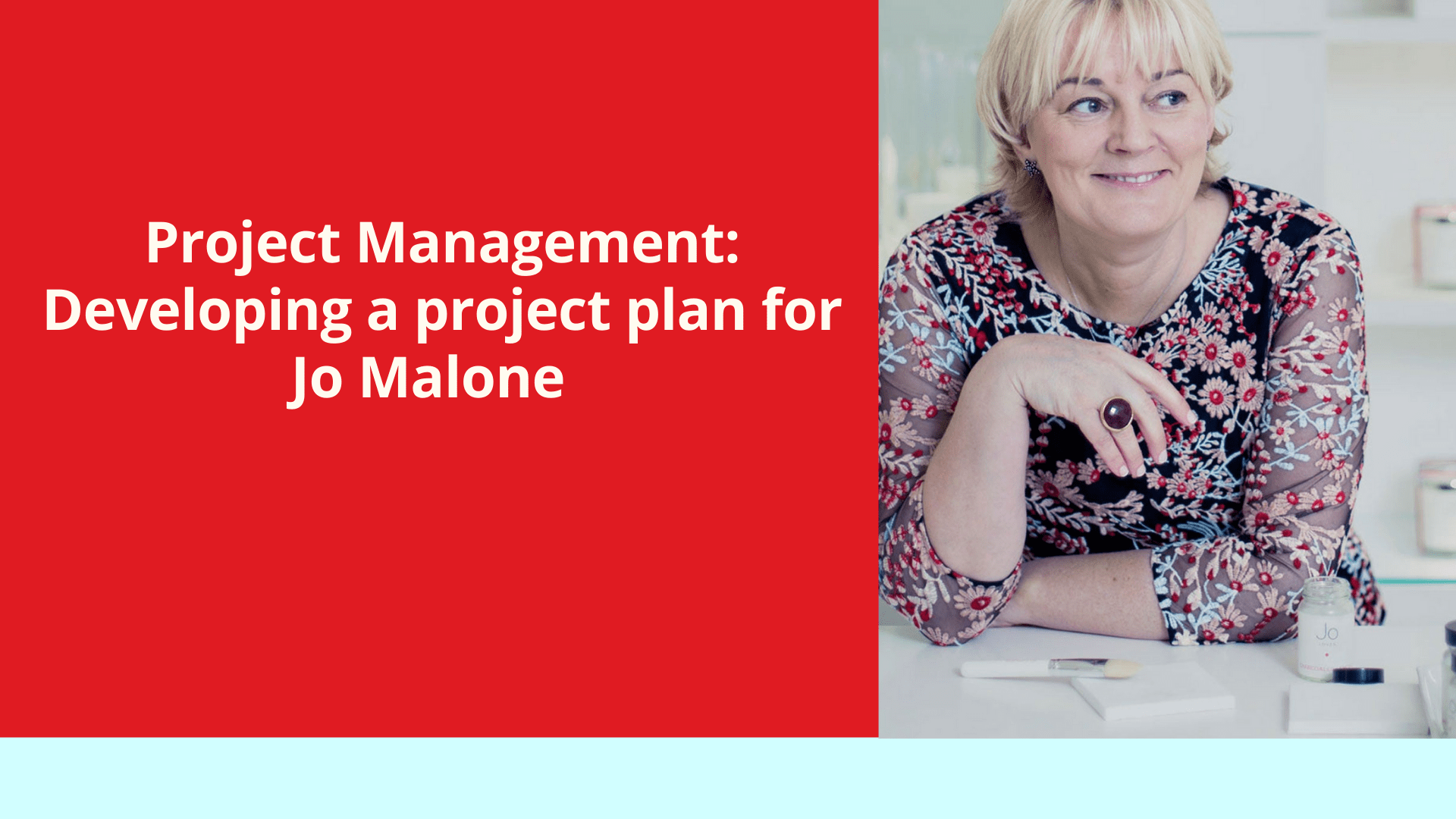 Project Management: Developing a project plan for Jo Malone