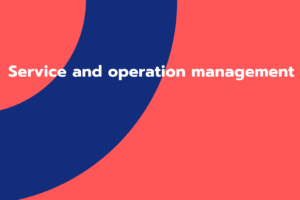 Service and operation management