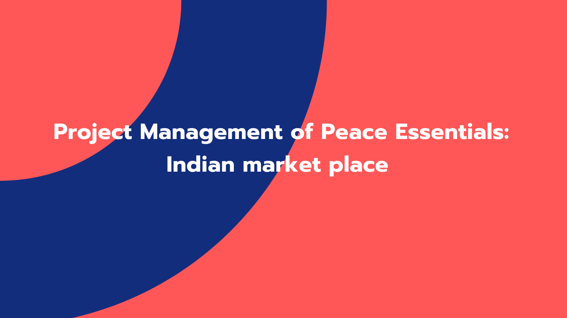 Project Management of Peace Essentials: Indian market place