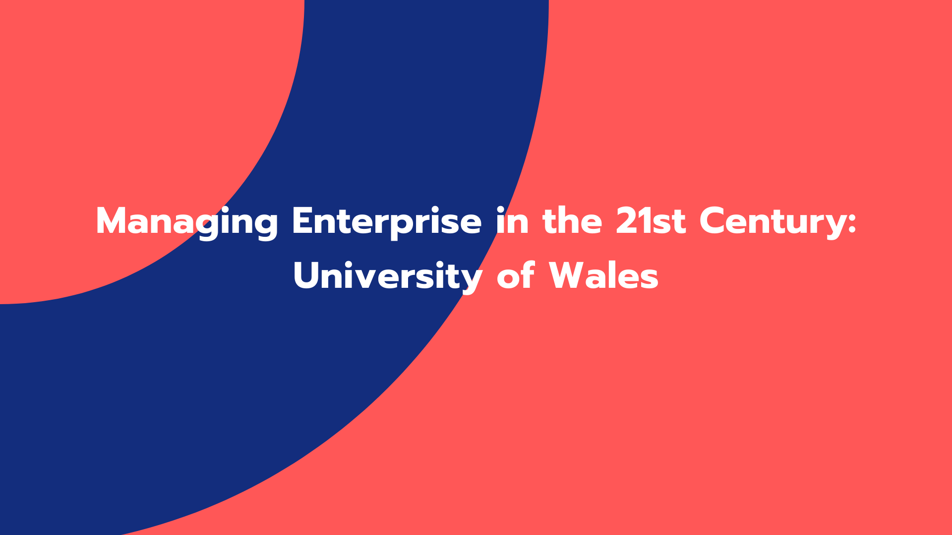 Managing Enterprise in the 21st Century: University of Wales