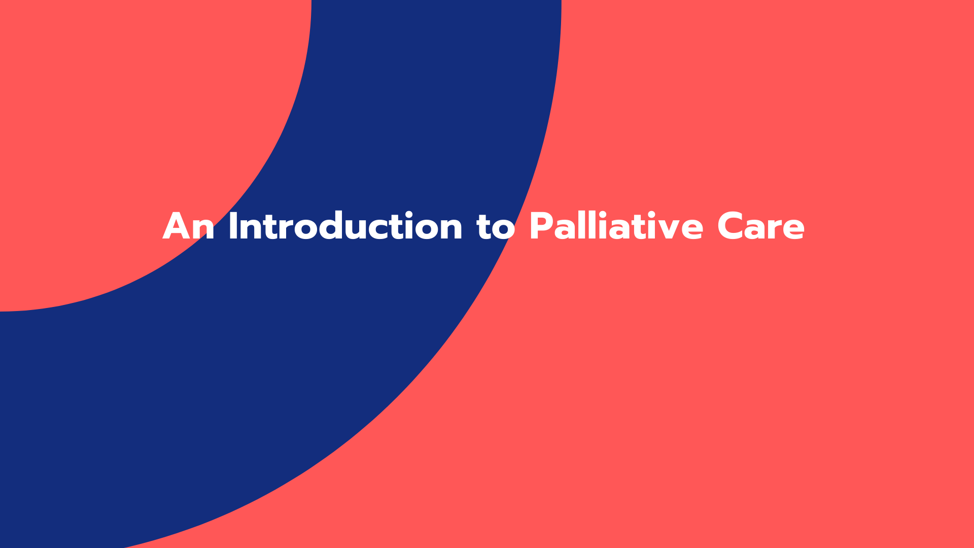 An Introduction to Palliative Care