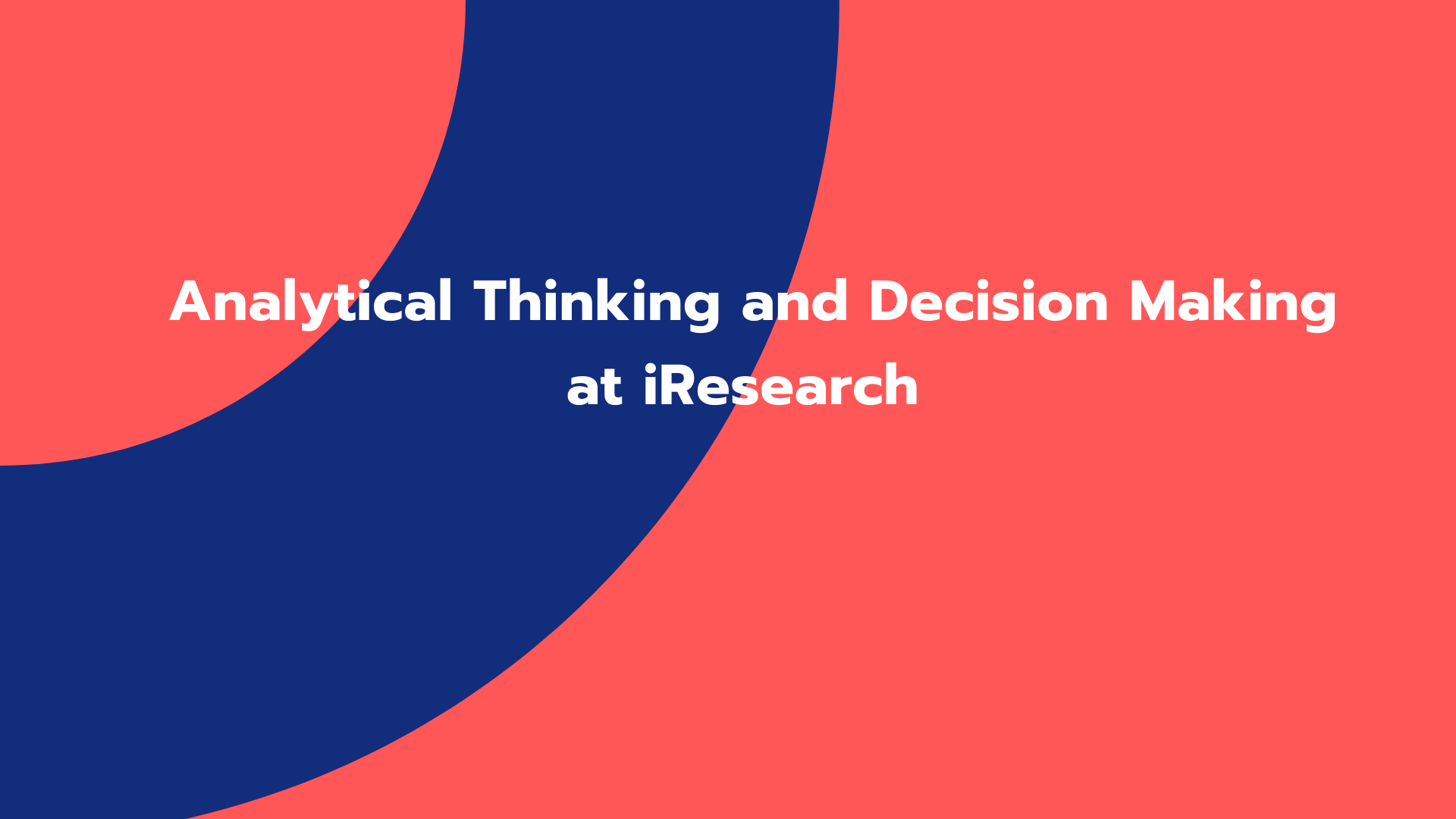 Analytical Thinking and Decision Making at iResearch