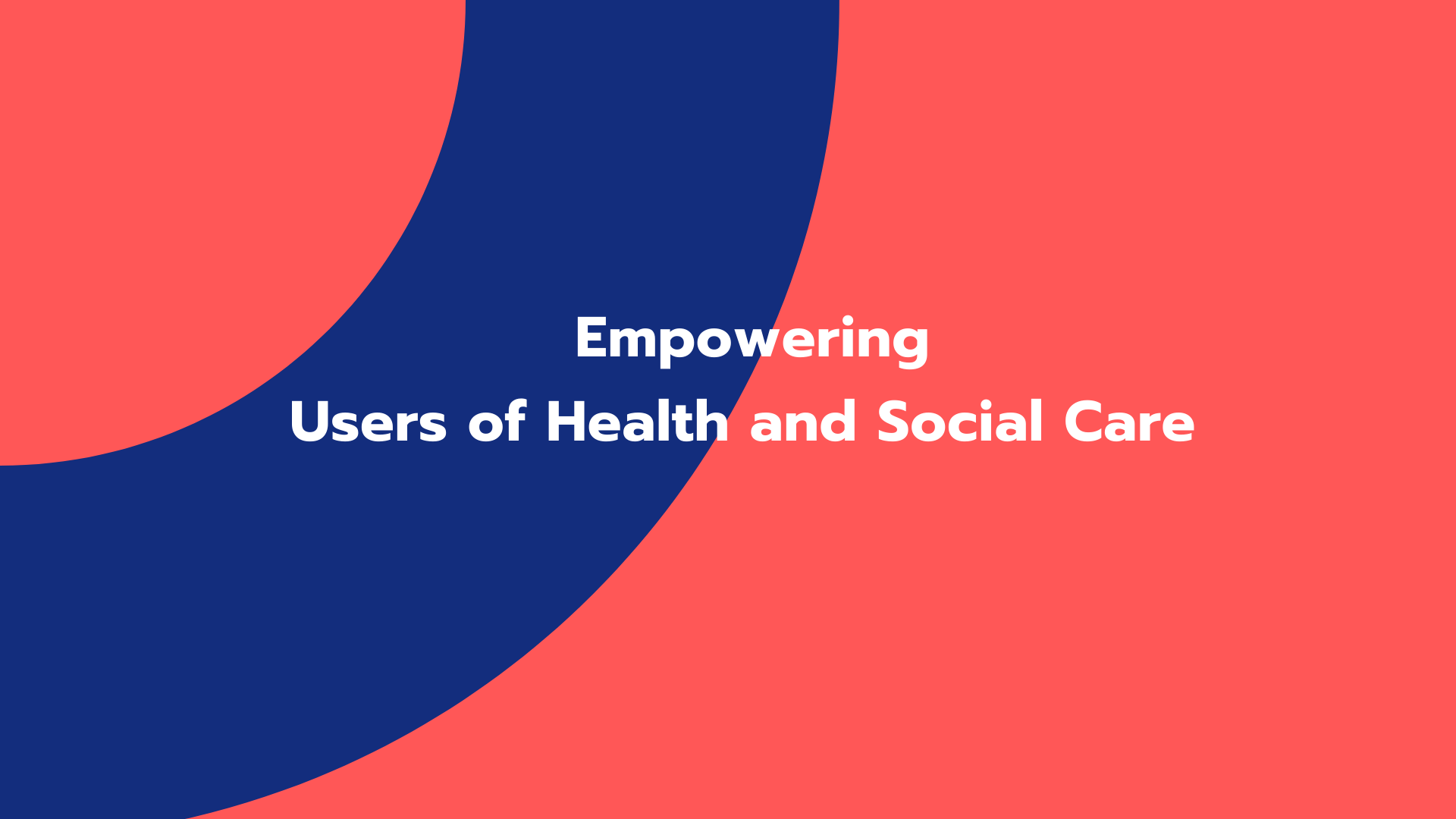 Empowering Users of Health and Social Care