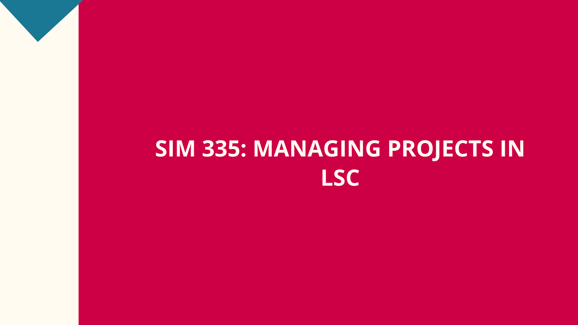SIM 335: Managing Projects in LSC