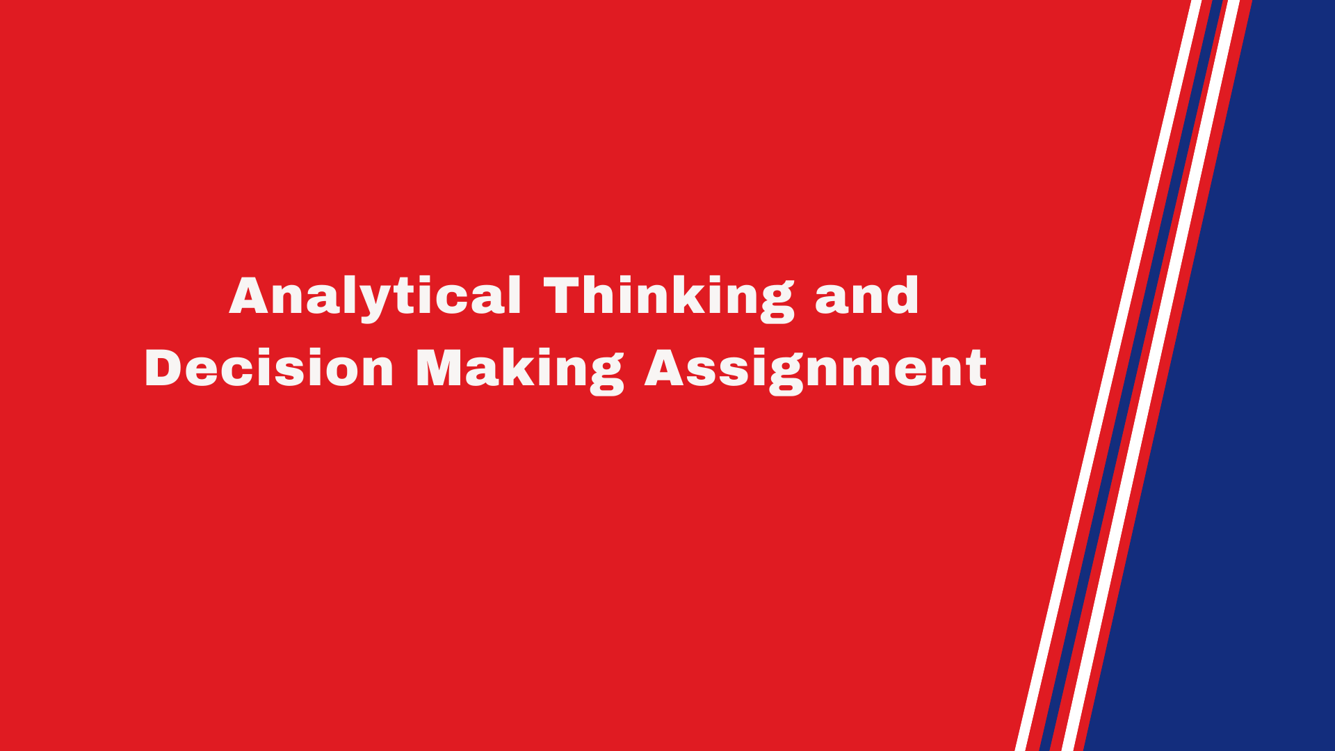 Analytical Thinking and Decision Making Assignment
