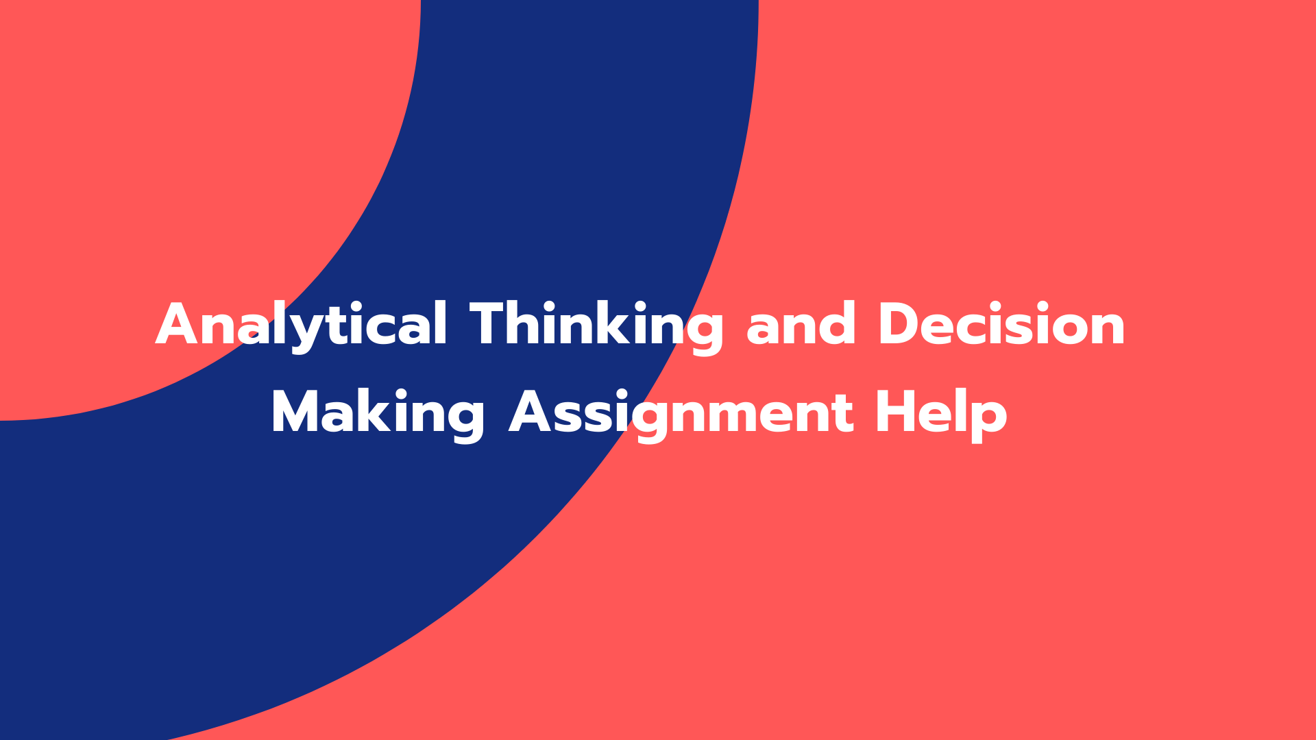 Analytical Thinking and Decision Making Assignment Help
