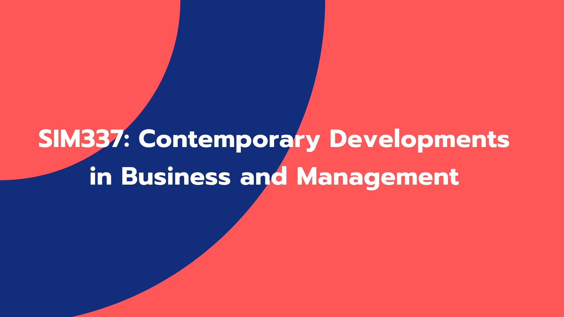 SIM337: Contemporary Developments in Business and Management