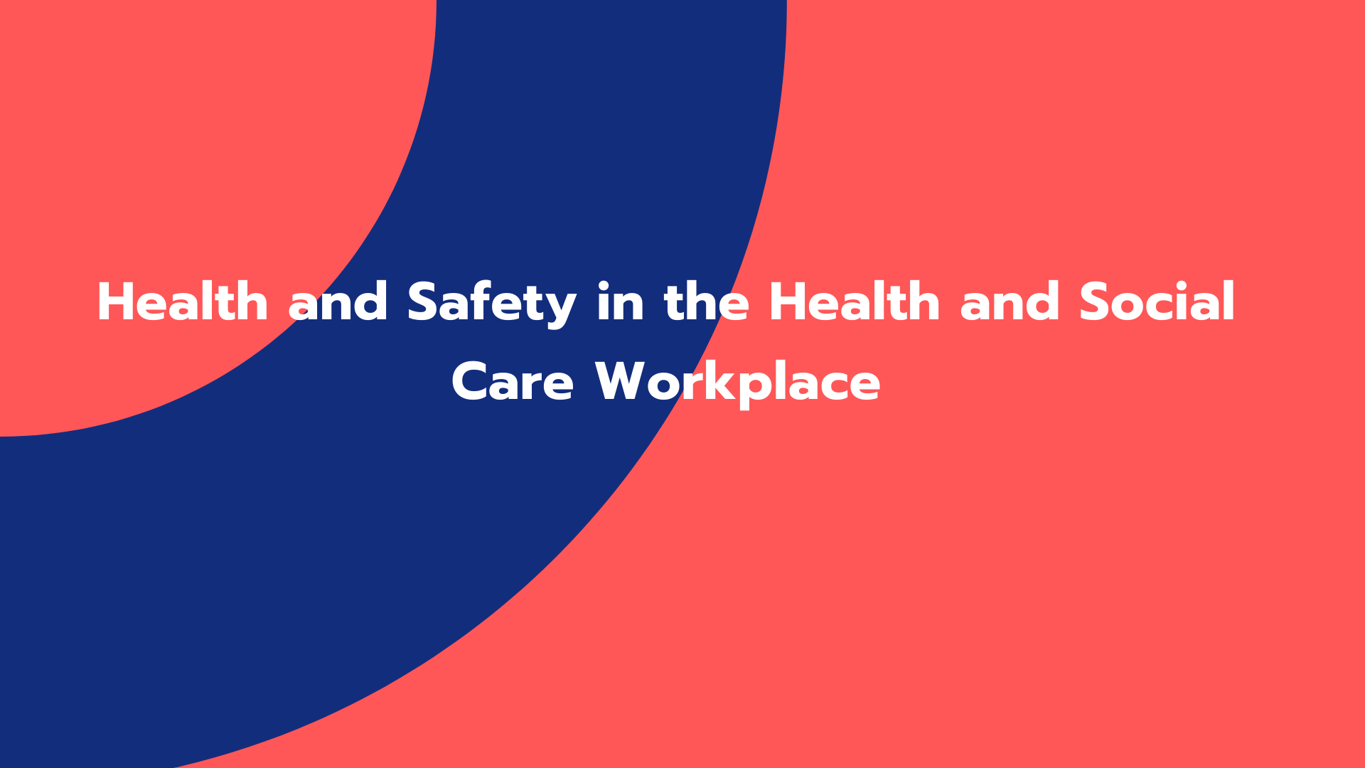 Health and Safety in the Health and Social Care Workplace