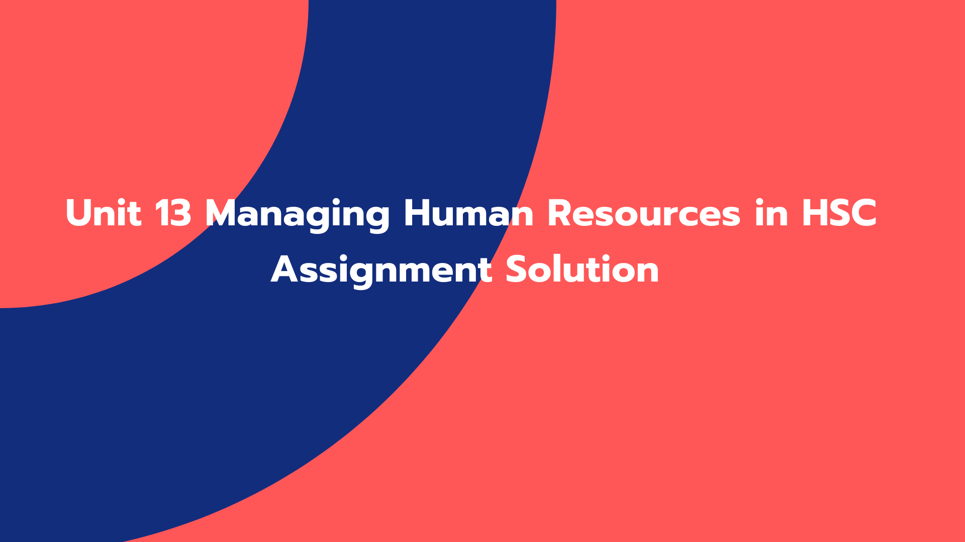 Unit 13 Managing Human Resources in HSC Assignment