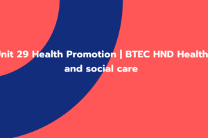 Unit 29 Health Promotion | BTEC HND Health and social care