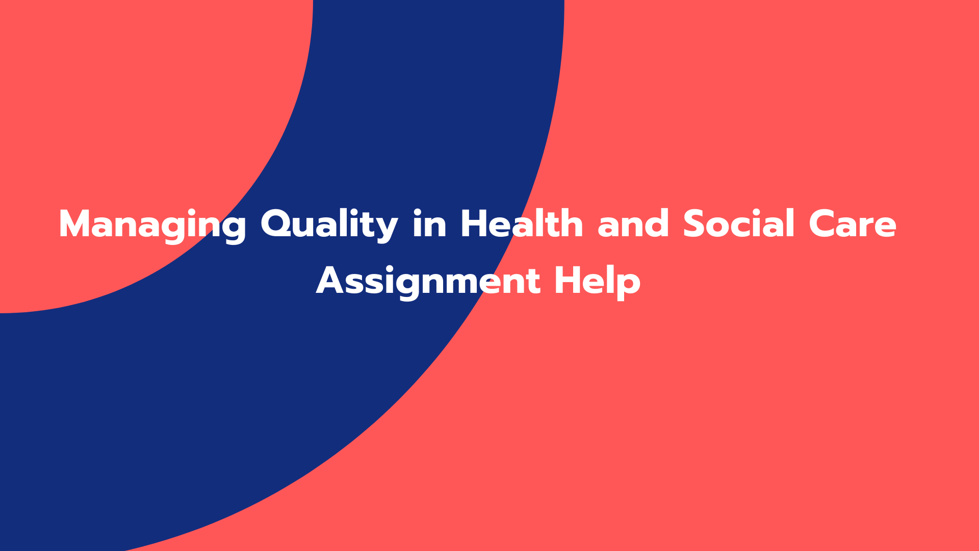 Managing Quality in Health and Social Care Assignment Help