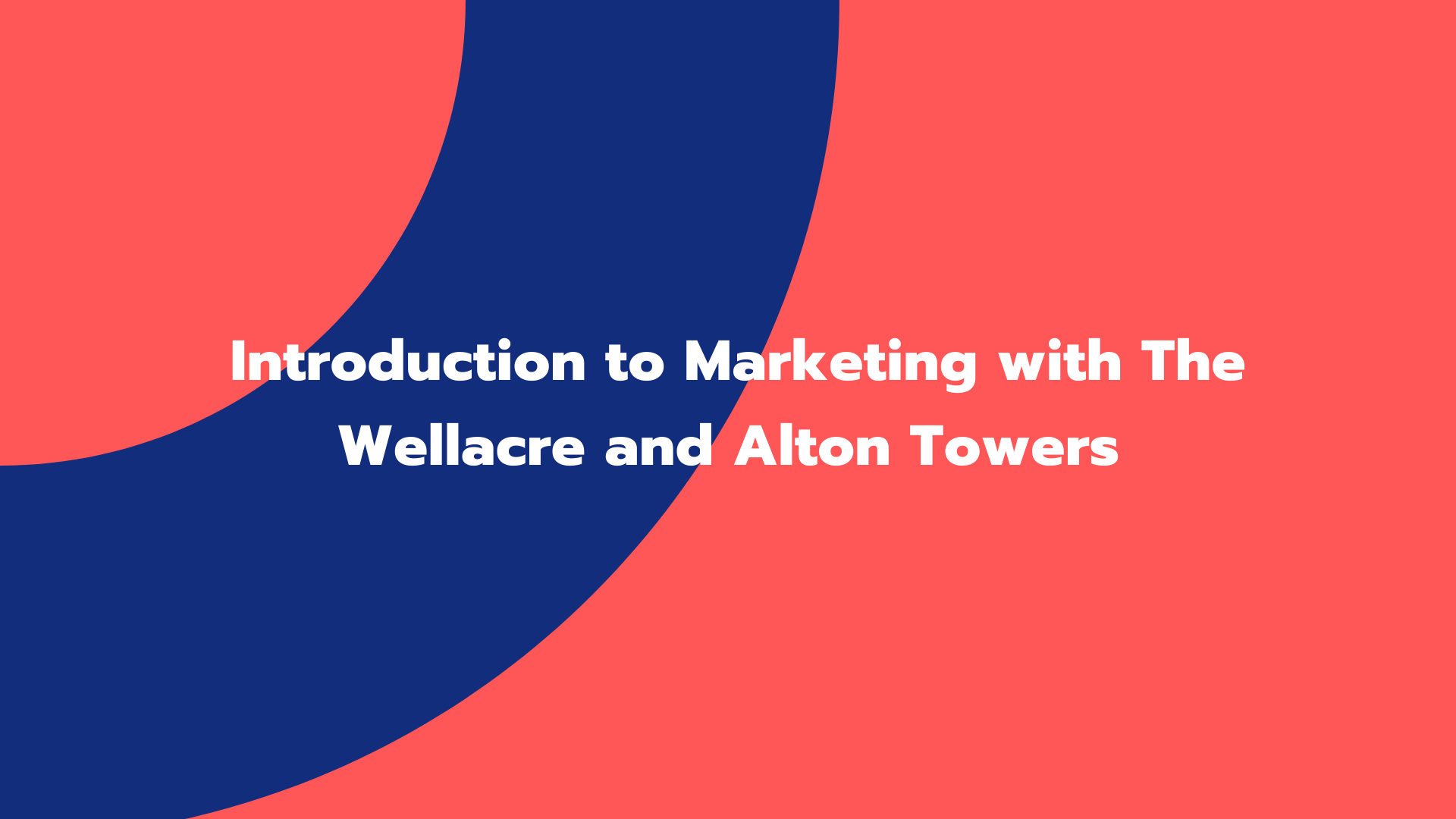 Introduction to Marketing with The Wellacre and Alton Towers