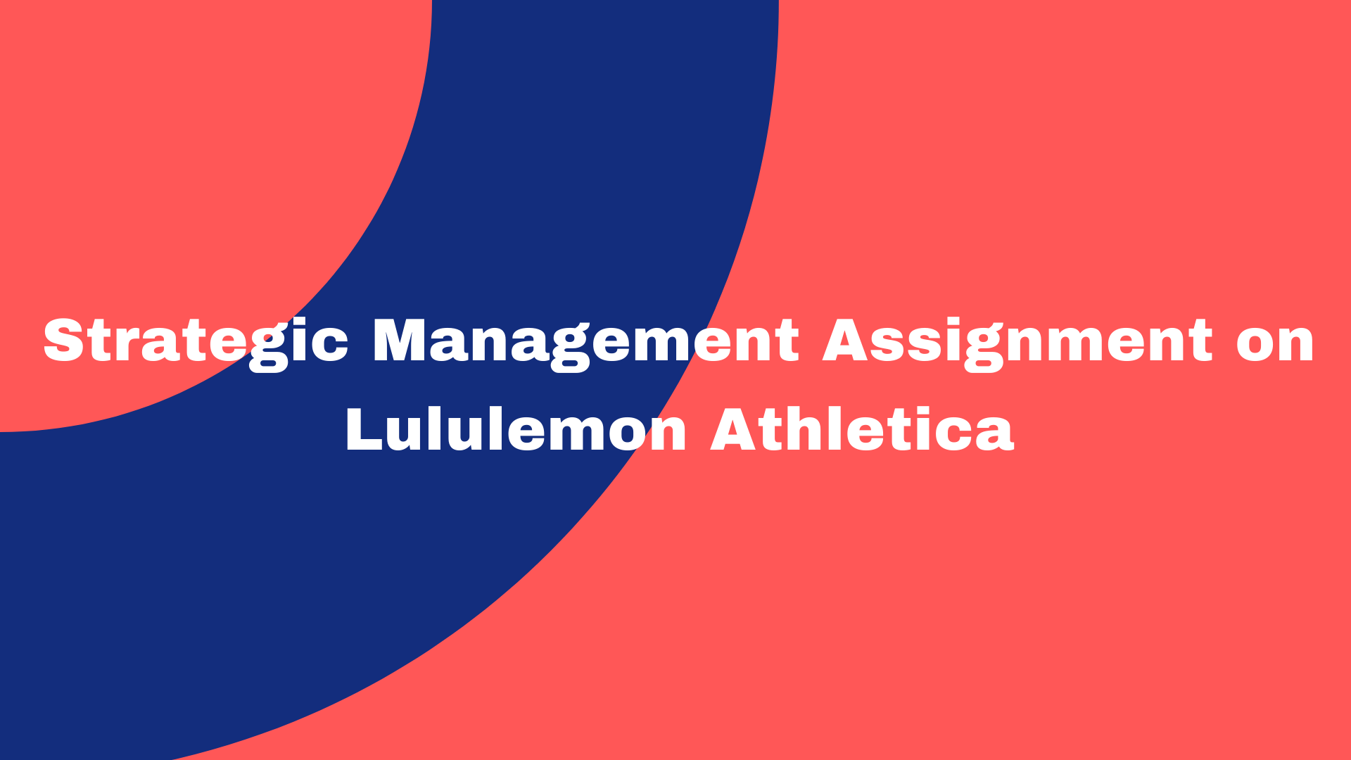 Strategic Management Assignment on Lululemon Athletica