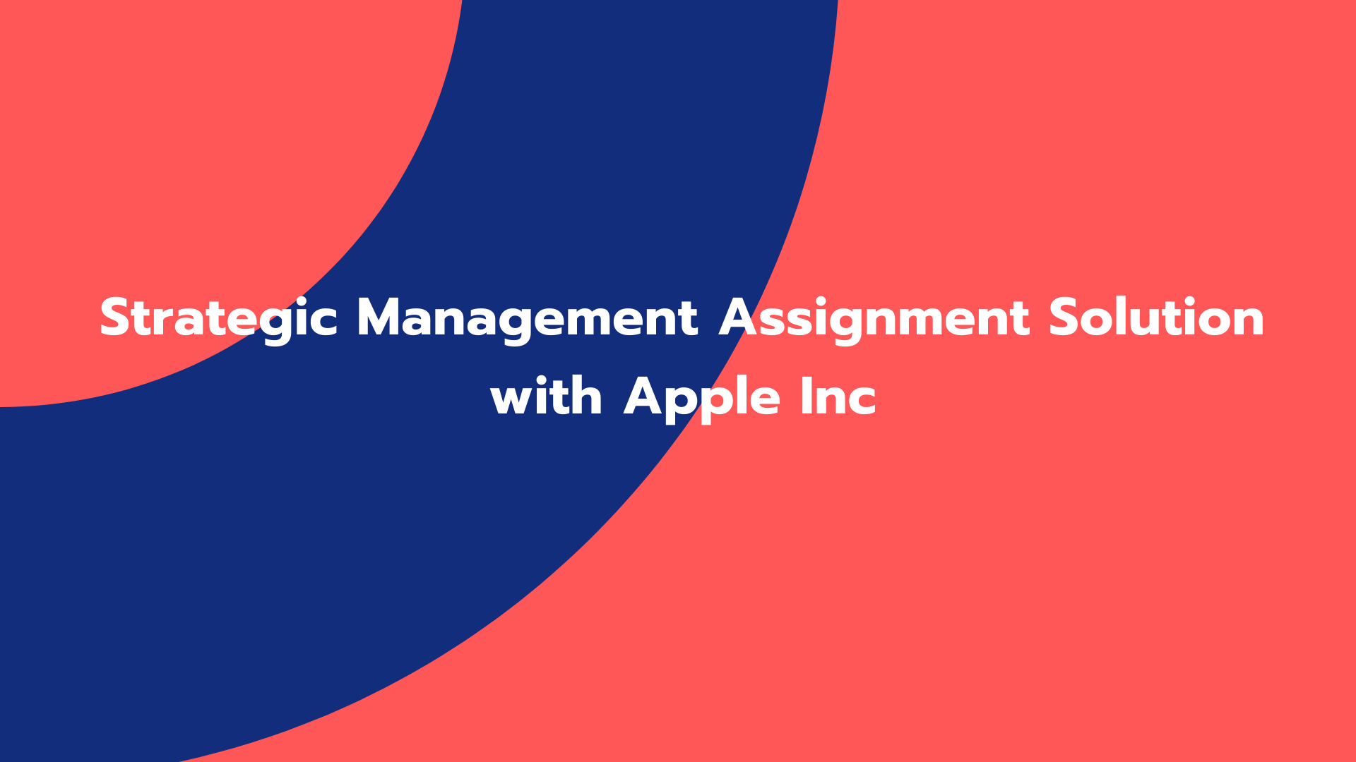 Strategic Management Assignment Solution with Apple Inc