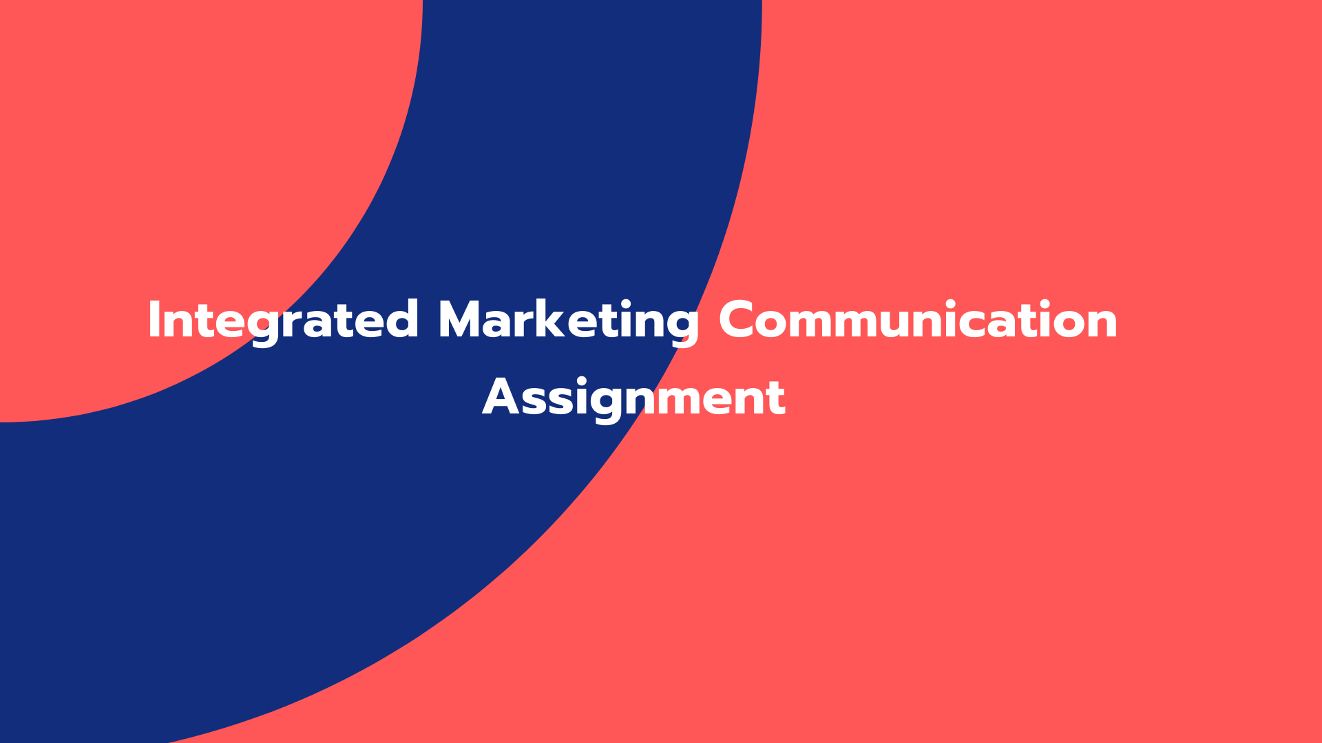Integrated Marketing Communication Assignment