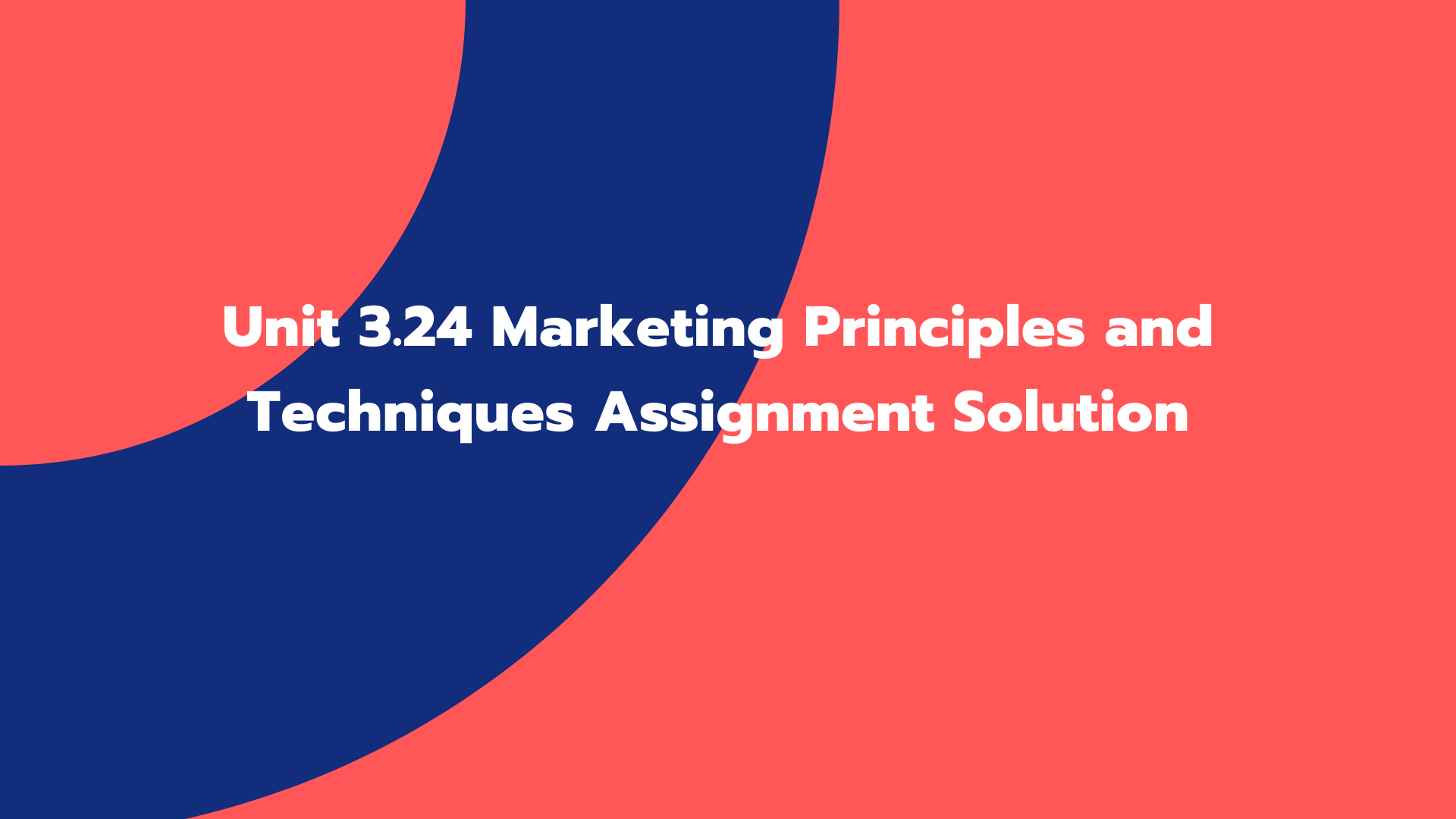 Unit 3.24 Marketing Principles and Techniques Assignment Solution