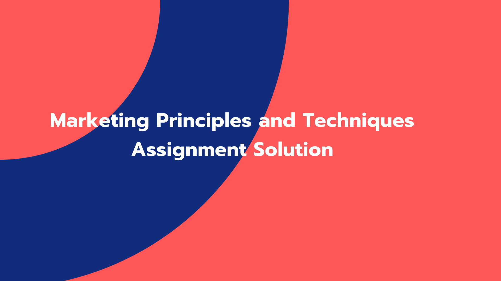Marketing Principles and Techniques Assignment Solution