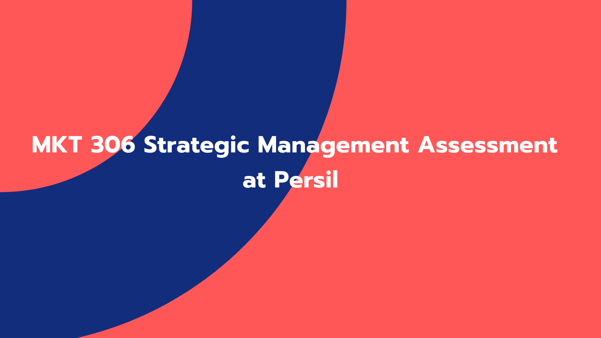 MKT 306 Strategic Management Assessment at Persil