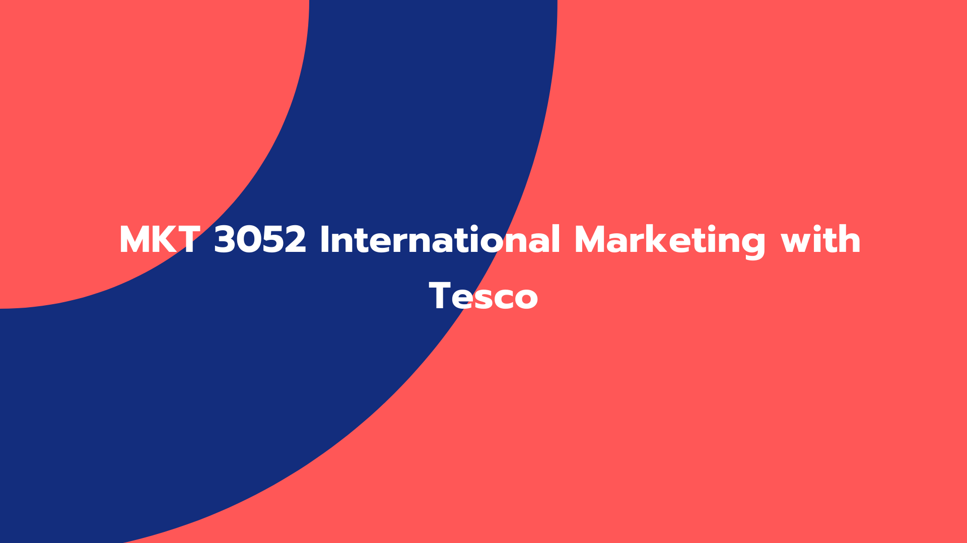 MKT 3052 International Marketing with Tesco