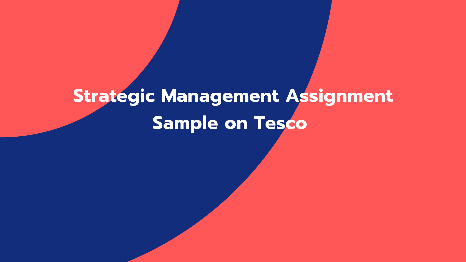 Strategic Management Assignment Sample on Tesco