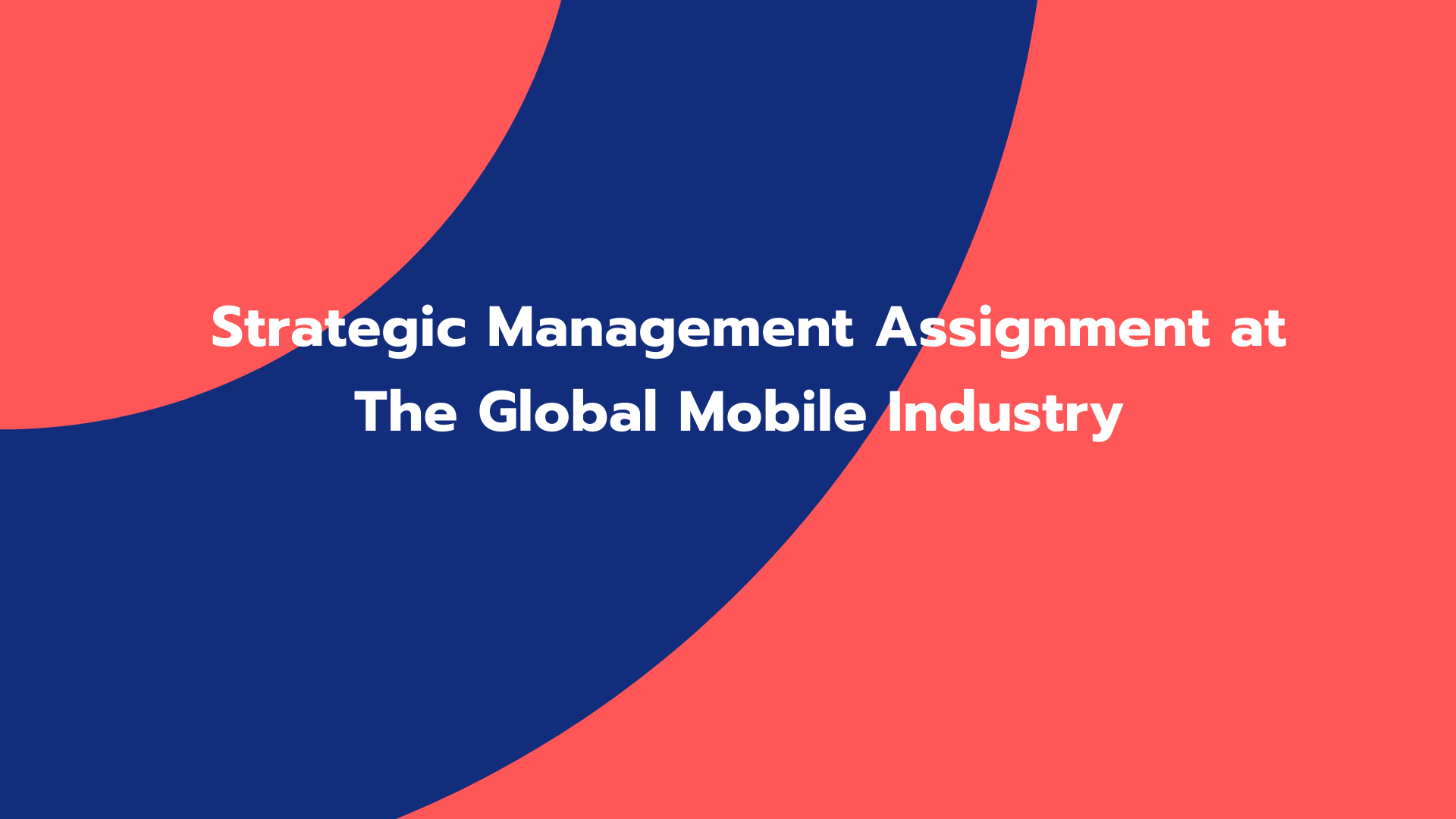 Strategic Management Assignment at The Global Mobile Industry