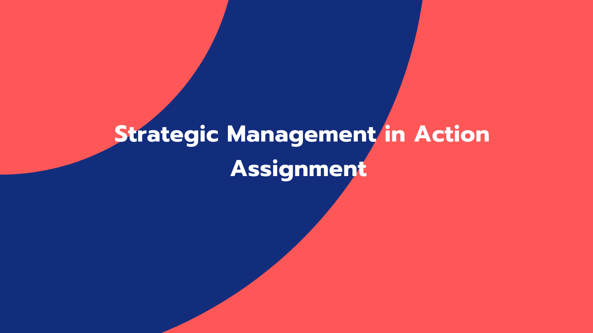 Strategic Management in Action Assignment Sample