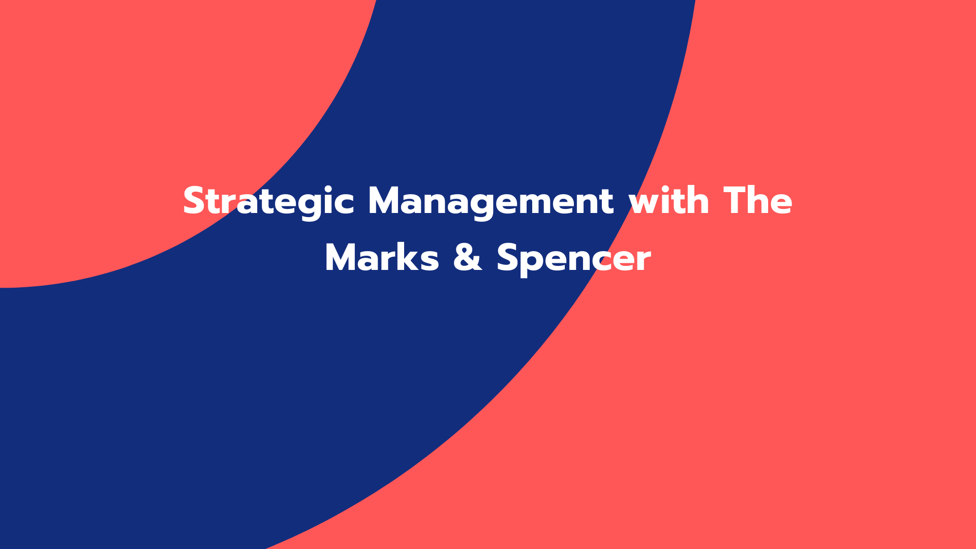 Strategic Management with The Marks & Spencer