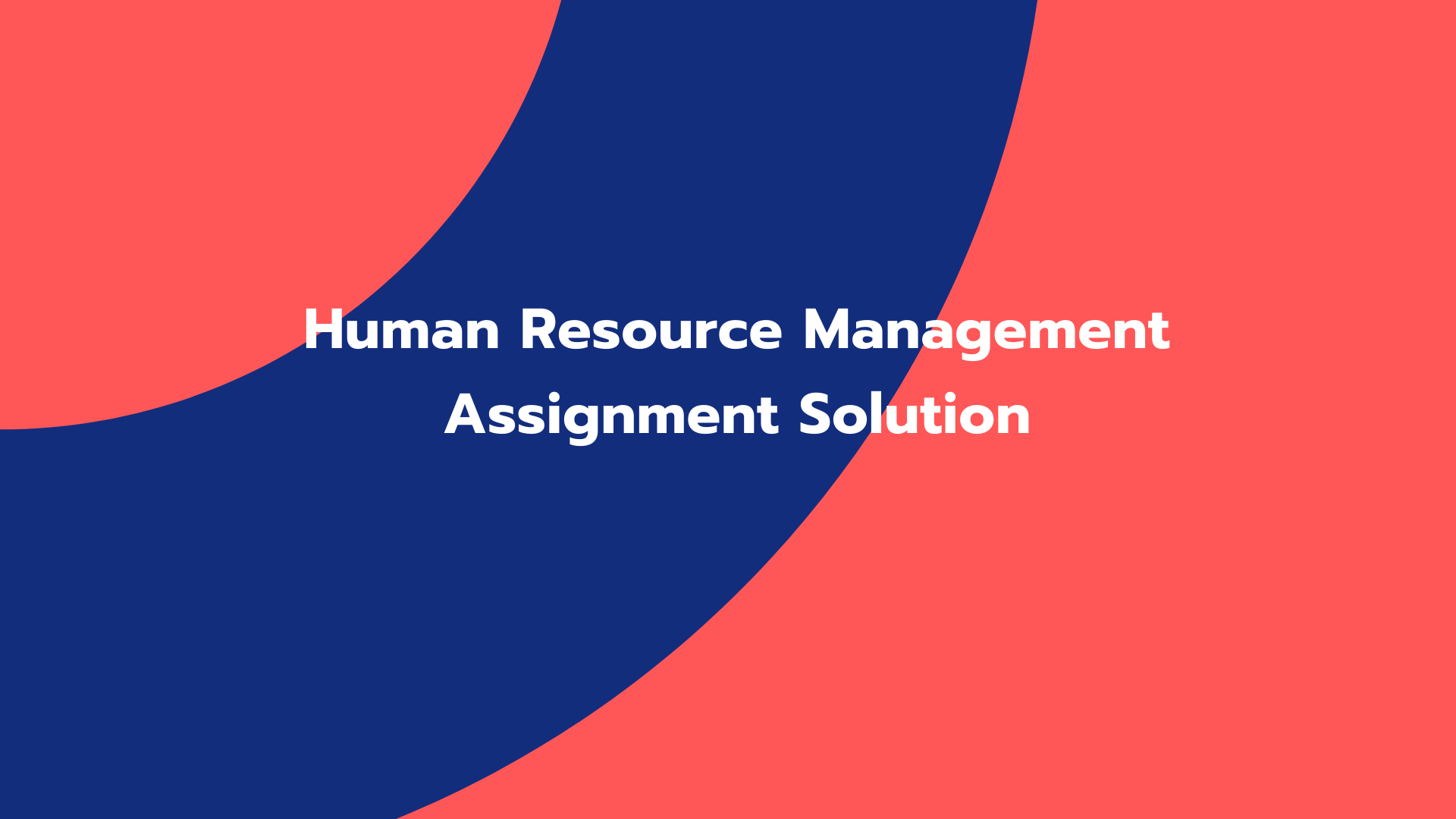 Human Resource Management Assignment Solution