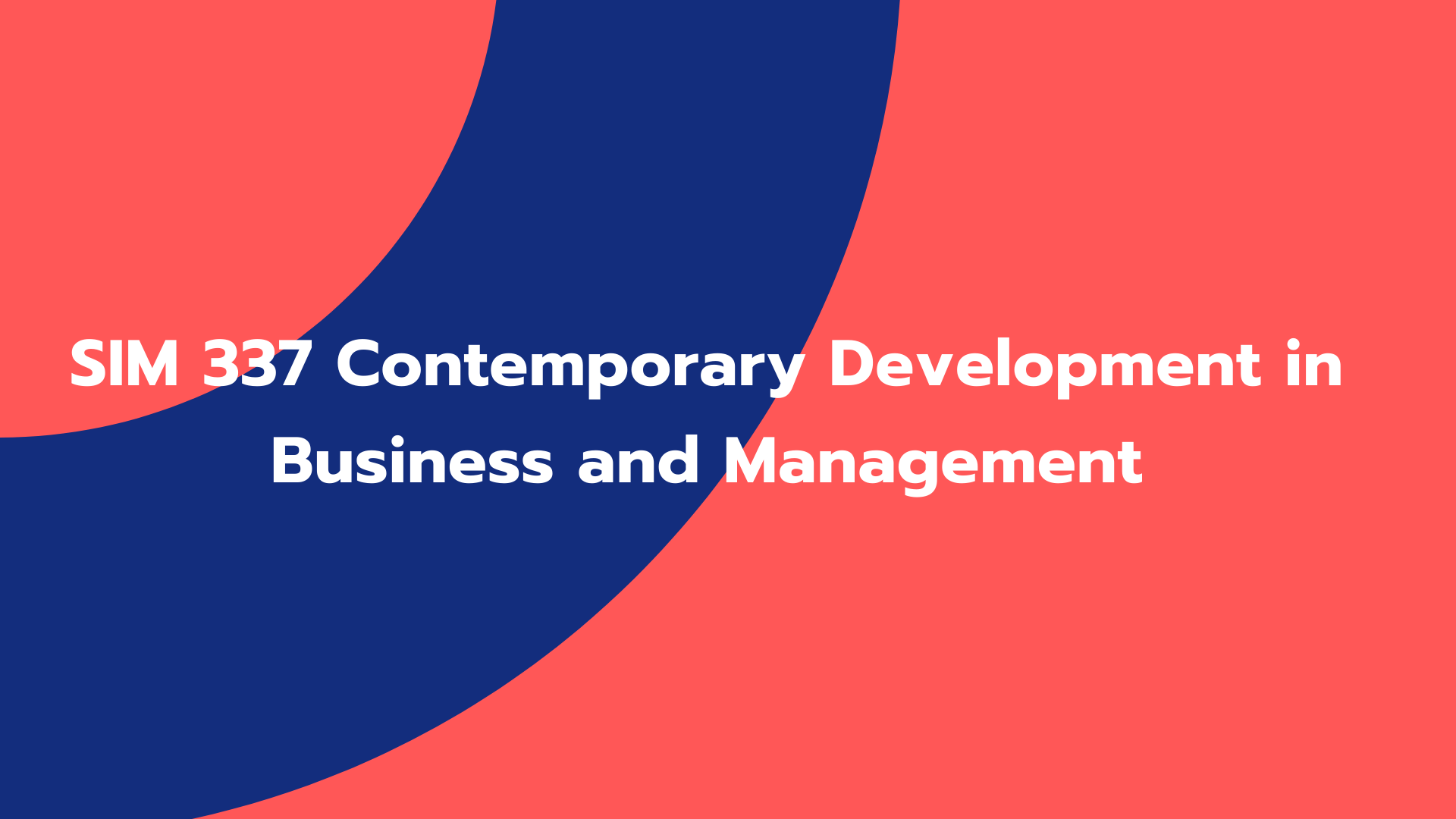SIM 337 Contemporary Development in Business and Management