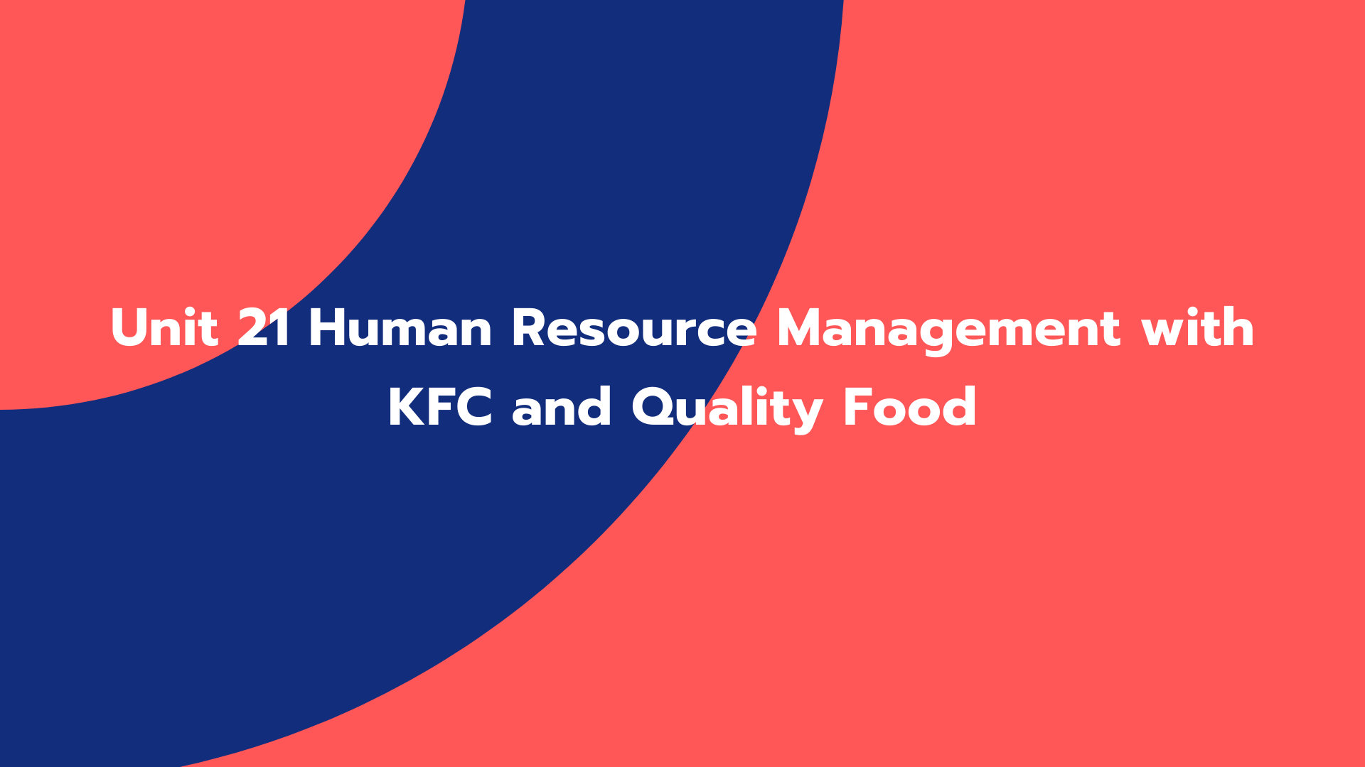 Unit 21 Human Resource Management with KFC and Quality Food