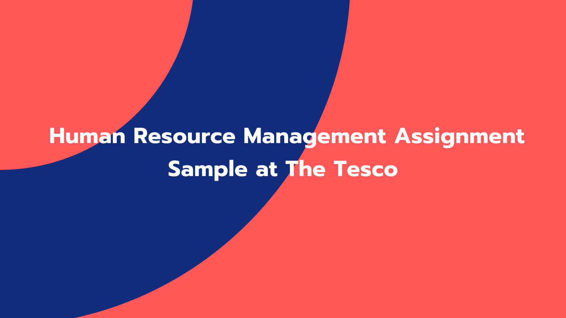 Human Resource Management Assignment Sample at The Tesco