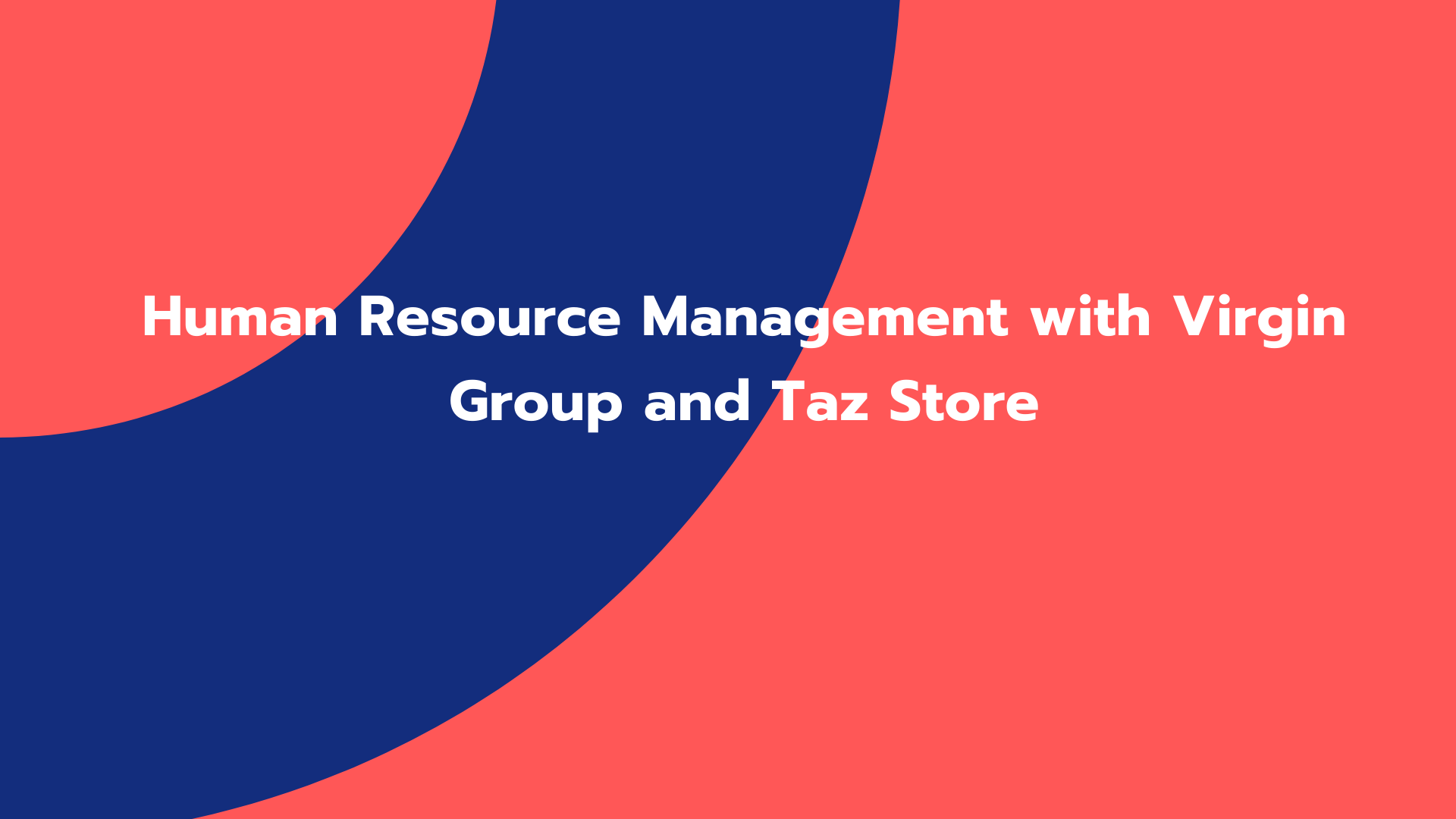 Human Resource Management with Virgin Group and Taz Store