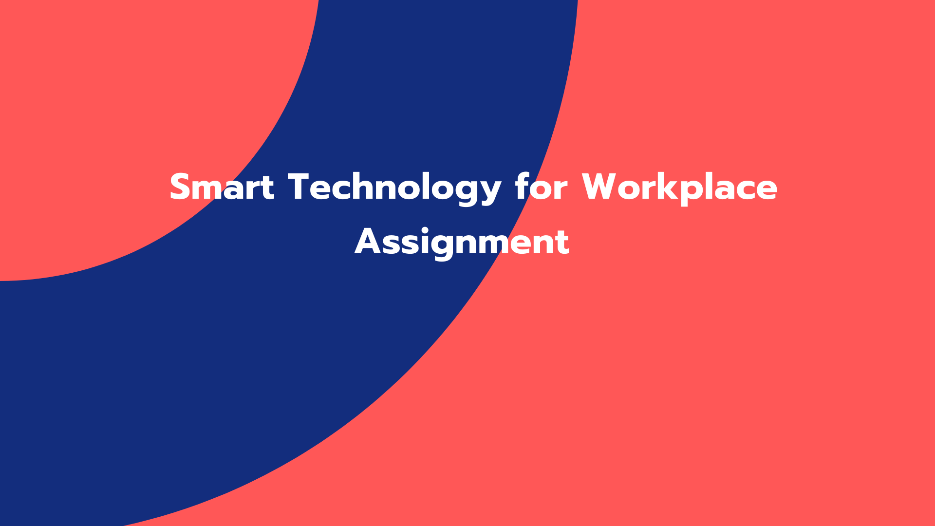 Smart Technology for Workplace Assignment