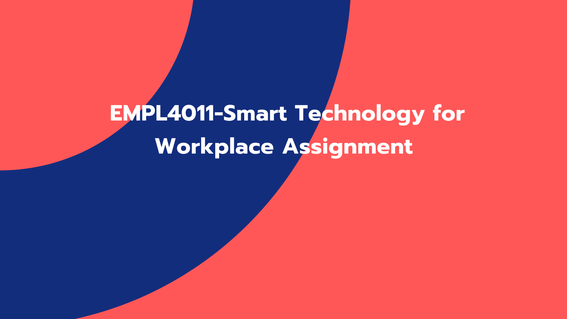 EMPL4011-Smart Technology for Workplace Assignment