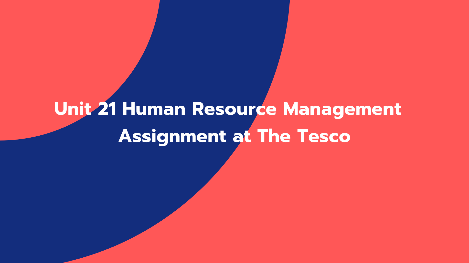 Unit 21 Human Resource Management Assignment at The Tesco